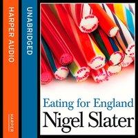 Eating for England - Nigel Slater