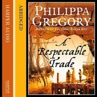 A Respectable Trade - Philippa Gregory