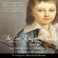 The Lost King Of France - Deborah Cadbury