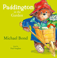 Paddington in the Garden - Michael Bond