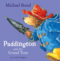 Paddington and the Grand Tour - Michael Bond