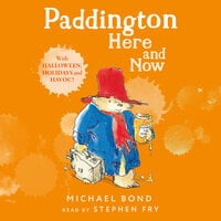 Paddington Here and Now - Michael Bond
