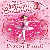 Delphie and the Magic Ballet Shoes - Darcey Bussell