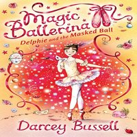 Delphie and the Masked Ball - Darcey Bussell