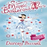 Holly and the Ice Palace - Darcey Bussell