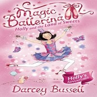 Holly and the Land of Sweets - Darcey Bussell