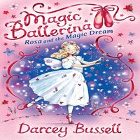 Rosa and the Magic Dream - Darcey Bussell