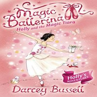 Holly and the Magic Tiara - Darcey Bussell