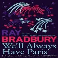 We'll Always Have Paris - Raymond Bradbury