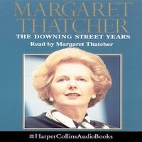 The Downing Street Years - Margaret Thatcher