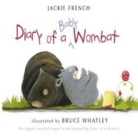 Diary of a Baby Wombat - Jackie French