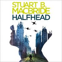 Halfhead - Stuart B. MacBride