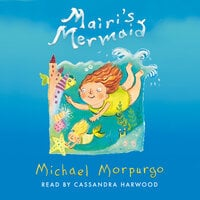 Mairi's Mermaid - Michael Morpurgo