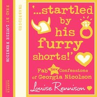 '…startled by his furry shorts!' - Louise Rennison
