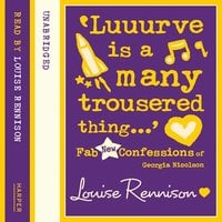 'Luuurve is a many trousered thing…' - Louise Rennison