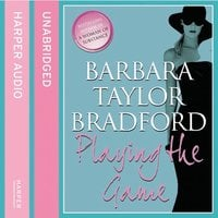 Playing The Game - Barbara Taylor Bradford