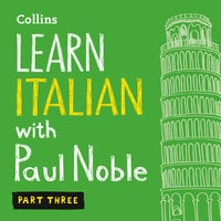 Learn Italian with Paul Noble for Beginners – Part 3 - Paul Noble