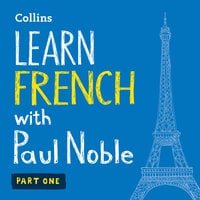 Learn French with Paul Noble for Beginners – Part 1 - Paul Noble