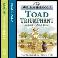 Toad Triumphant - William Horwood