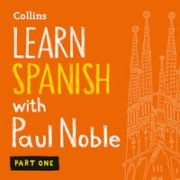 Learn Spanish with Paul Noble for Beginners – Part 1 - Paul Noble