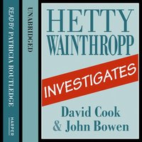 Hetty Wainthropp Investigates - David Cook, John Bowen