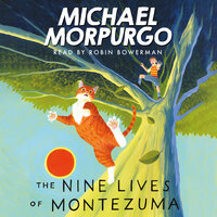 The Nine lives of Montezuma - Michael Morpurgo