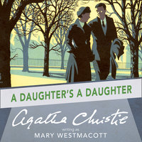 A Daughter's a Daughter - Agatha Christie