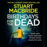 Birthdays for the Dead - Stuart MacBride