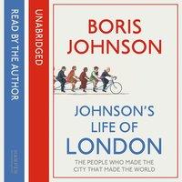 Johnson's Life of London - Boris Johnson