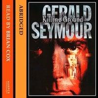 Killing Ground - Gerald Seymour