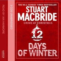 Twelve Days of Winter Omnibus CD edition (short stories) - Stuart MacBride