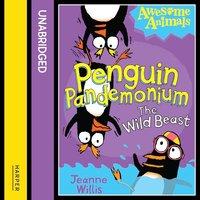 Penguin Pandemonium - The Wild Beast - Jeanne Willis