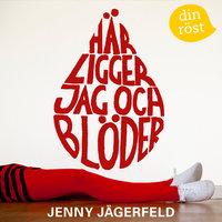 Här ligger jag och blöder - Jenny Jägerfeld
