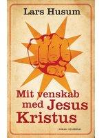 Mit venskab med Jesus Kristus - Lars Husum