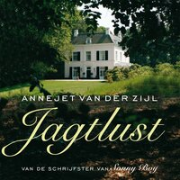 Jagtlust - Annejet van der Zijl