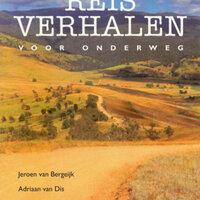 Reisverhalen voor onderweg - Herman Koch, Nelleke Noordervliet, Adriaan van Dis, Jeroen van Bergeijk
