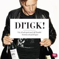 Drick! : Vin, öl och sprit med Alf Tumble - hemma och på krogen - Alf Tumble