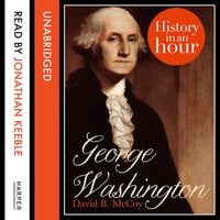 George Washington: History in an Hour - David B. McCoy