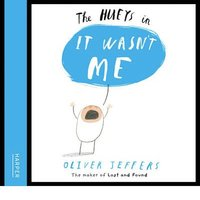 It Wasn't Me - Oliver Jeffers