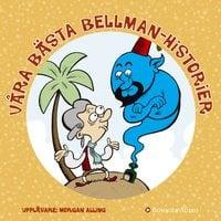 Våra bästa Bellmanhistorier - Flera författare
