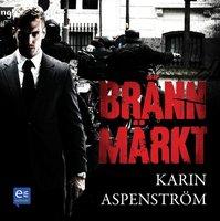 Brännmärkt - Karin Aspenström