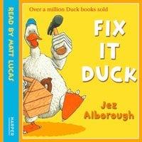 Fix-It Duck - Jez Alborough