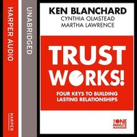 Trust Works - Ken Blanchard,Martha Lawrence,Cynthia Olmstead