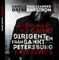 Dirigenten från S:t Petersburg - Gamilla Grebe,Paul Leander-Engström