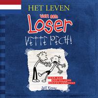 Het leven van een loser 2 - Vette pech! - Jeff Kinney