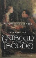 Het boek van Tristan en Isolde - Jacqueline Zirkzee