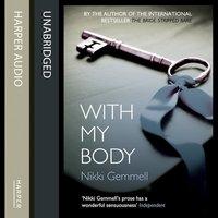 With My Body - Nikki Gemmell