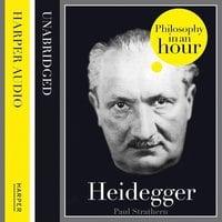 Heidegger: Philosophy in an Hour - Paul Strathern