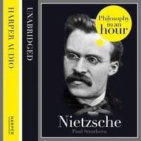 Nietzsche: Philosophy in an Hour - Paul Strathern