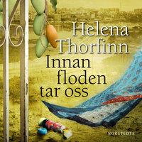 Innan floden tar oss - Helena Thorfinn